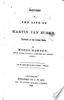 Sketches Of The Life Of Martin Van Buren President Of The United States