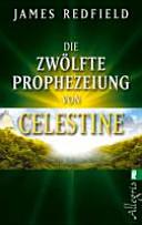 Die zw  lfte Prophezeiung von Celestine