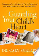 Guarding Your Child s Heart