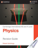 Cambridge International AS and A Level Physics Revision Guide