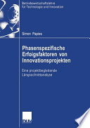 Phasenspezifische Erfolgsfaktoren von Innovationsprojekten