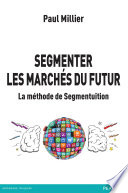 Segmenter les march  s du futur