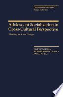 Adolescent Socialization in Cross Cultural Perspective