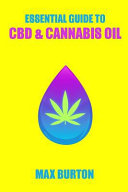 The Essential Guide To Cbd Cannabis Oil