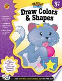 Draw Colors   Shapes Workbook  Grades Preschool   K