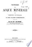 Notizie sulle acque minerali del regno d Italia e dei paesi limitrofi
