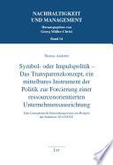 Symbol- oder Impulspolitik - Das Transparenzkonzept, ein mittelbares Instrument der Politik zur Forcierung einer ressourcenorientierten Unternehmensausrichtung
