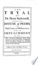 The Tryal of Dr. Henry Sacheverell, Before the House of Peers, for High Crimes and Misdemeanors, Etc