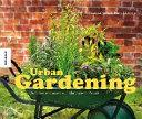 Urban Gardening  Gem  se anbauen auf kleinstem Raum