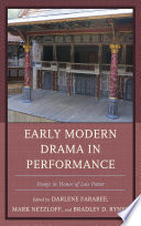 Early Modern Drama in Performance Essays in Honor of Lois Potter