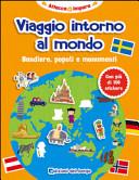 Viaggio intorno al mondo. Bandiere, popoli e monumenti. Con adesivi