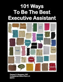 101 Ways to Be the Best Executive Assistant