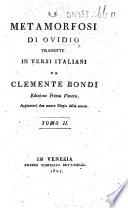Le Metamorfosi di Ovidio tradotte in versi italiani da Clemente Bondi. Edizione prima veneta. Aggiuntevi due nuove elegie dello stesso