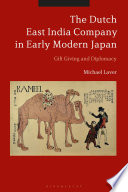 The Dutch East India Company In Early Modern Japan