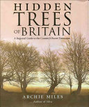Hidden Trees of Britain Ancient Trees And A Remarkable Array Of Woodland
