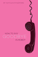 How to Say Goodbye in Robot Book Cover