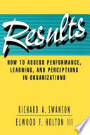Results: How to Assess Performance, Learning, and Perceptions in Organizations