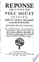 R  ponse au livre du Pere No  et     sur le sujet du S  Sacrement de l Eucharistie