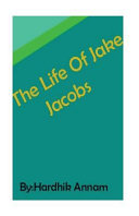 The Life of Jake Jacobs