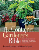 The Container Gardener s Bible