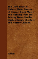 download ebook the dark heart of africa - short stories of horror, black magic and hunting from the searing desert to the darkest jungle (fantasy and horror classics pdf epub