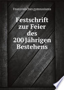 Festschrift zur Feier des 200 J hrigen Bestehens