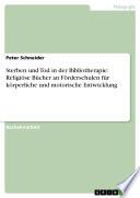 Sterben und Tod in der Bibliotherapie: Religiöse Bücher an Förderschulen für körperliche und motorische Entwicklung