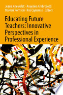 Educating Future Teachers  Innovative Perspectives in Professional Experience