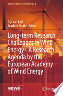 Long term Research Challenges in Wind Energy   A Research Agenda by the European Academy of Wind Energy