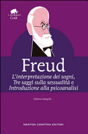 L interpretazione dei sogni Tre saggi sulla sessualit   Introduzione alla psicoanalisi  Ediz  integrale