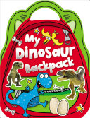 My Dinosaur Backpack Full Of Awesome Dinosaurs The