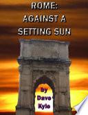Rome  Against a Setting Sun