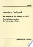 """Die Bedeutung des """"subsistit in"""" (LG 8)"""