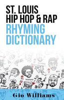 St. Louis Hip Hop & Rap Rhyming Dictionary : and song writing game finally revealed.....