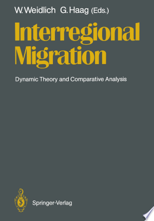 Interregional Migration: Dynamic Theory and Comparative Analysis - ISBN:9783642730498