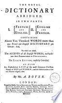 The Royal Dictionary Abridged  I  French and English II  English and French