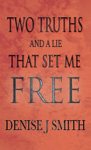 Two Truths And A Lie That Set Me Free Book PDF