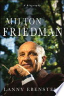 Milton Friedman  A Biography
