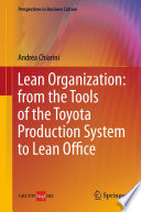 Lean Organization From The Tools Of The Toyota Production System To Lean Office book