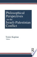 Philosophical Perspectives on the Israeli Palestinian Conflict