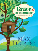 Grace for the Moment: 365 Devotions for Kids Book