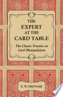 The Expert At The Card Table   The Classic Treatise On Card Manipulation
