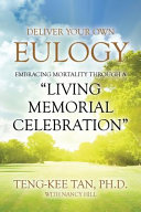 Deliver Your Own Eulogy