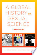 A Global History of Sexual Science  1880   1960