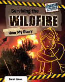 Surviving the Wildfire: Hear My Story