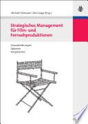 Strategisches Management f  r Film  und Fernsehproduktionen
