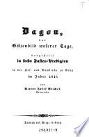Dagon, das Götzenbild unserer Tage, dargestellt in sechs Fasten-Predigten in der Hof- und Domkirche zu Gratz (etc.)