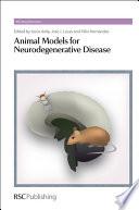 Animal Models for Neurodegenerative Disease