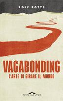 Vagabonding. L'arte di girare il mondo