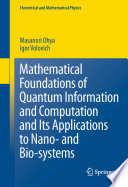 Mathematical Foundations of Quantum Information and Computation and Its Applications to Nano  and Bio systems